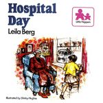 Leila Berg - Hospital Day cover
